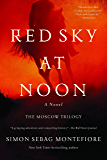 Red Sky at Noon: A Novel (The Moscow Trilogy)