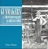By Dave Byrd Gunmakers of Buffalo Valley & Greasy Cove in Unicoi County, Tennessee [Paperback]