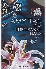 Das Kurtisanenhaus: Roman (German Edition) Kindle Edition