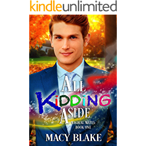 All Kidding Aside: Magical Mates Book One