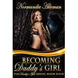 Becoming Daddy's Girl (The Daddy's Girl Series Book 4)