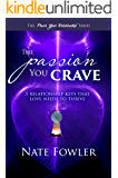 The Passion You Crave: 5 Relationship Keys That Love Needs To Thrive (Power Your Relationship Book 2)