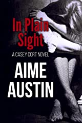 In Plain Sight (A Casey Cort Novel Book 3) Kindle Edition