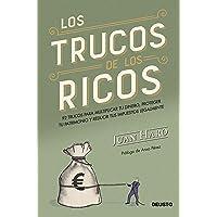 Los trucos de los ricos: 92 trucos para multiplicar tu dinero, proteger tu patrimonio y reducir tus impuestos legalmente (Sin colección)
