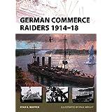German Commerce Raiders 1914–18 (New Vanguard)