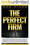 The Perfect Firm : Your Playbook For Building A Perfect Accounting Business  (English Edition)