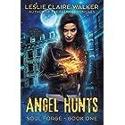 Angel Hunts: The Awakened Magic Saga (Soul Forge Book 1)