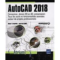 AutoCAD 2018 : Conception, dessin 2D et 3D, présentation : Tous
