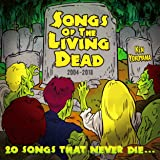 Songs Of The Living Dead [Explicit]
