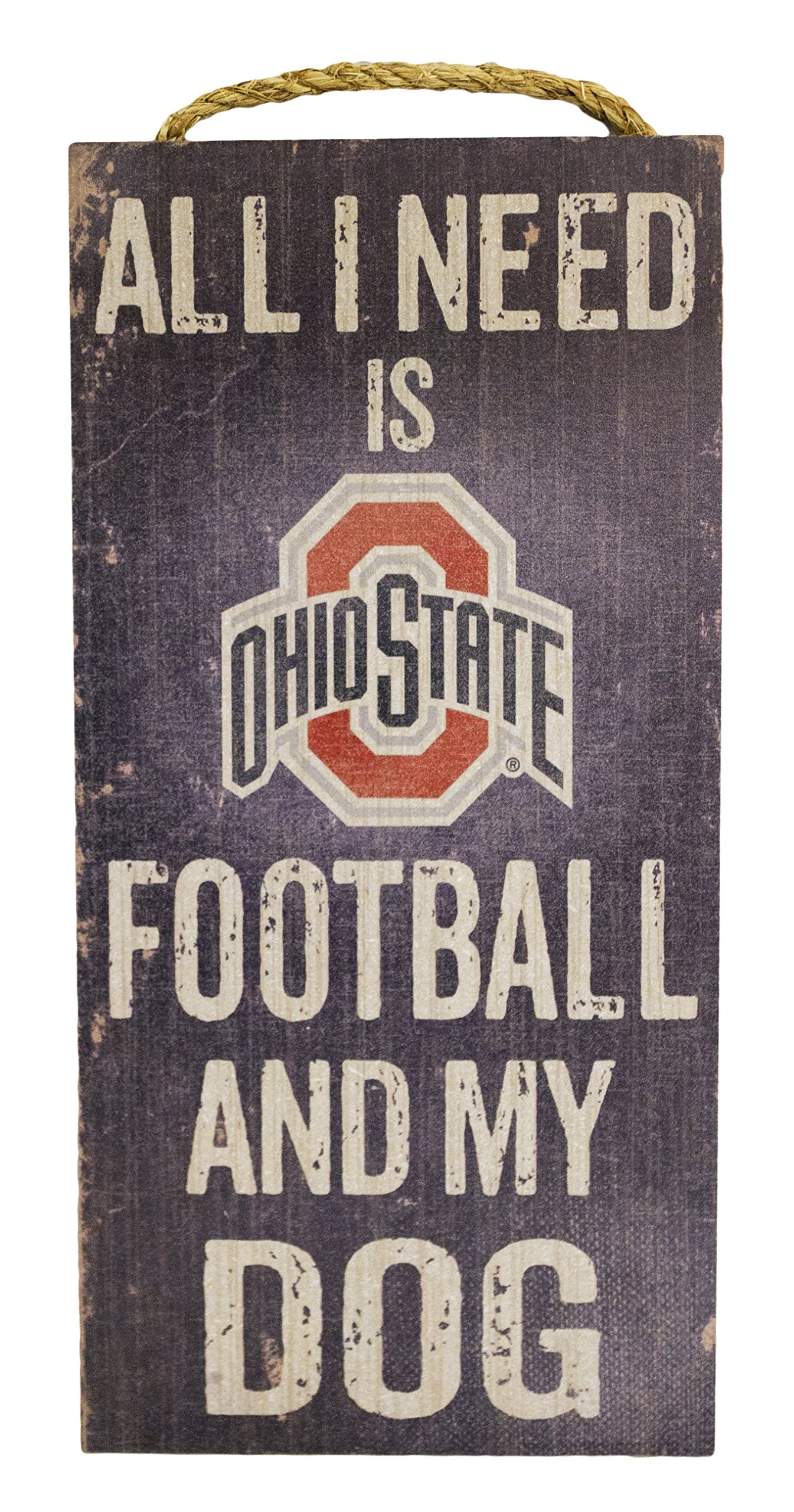 Fan Creations NCAA Ohio State Buckeyes 6'' x 12'' All I Need is Football and My Dog Wood Sign by Fan Creations