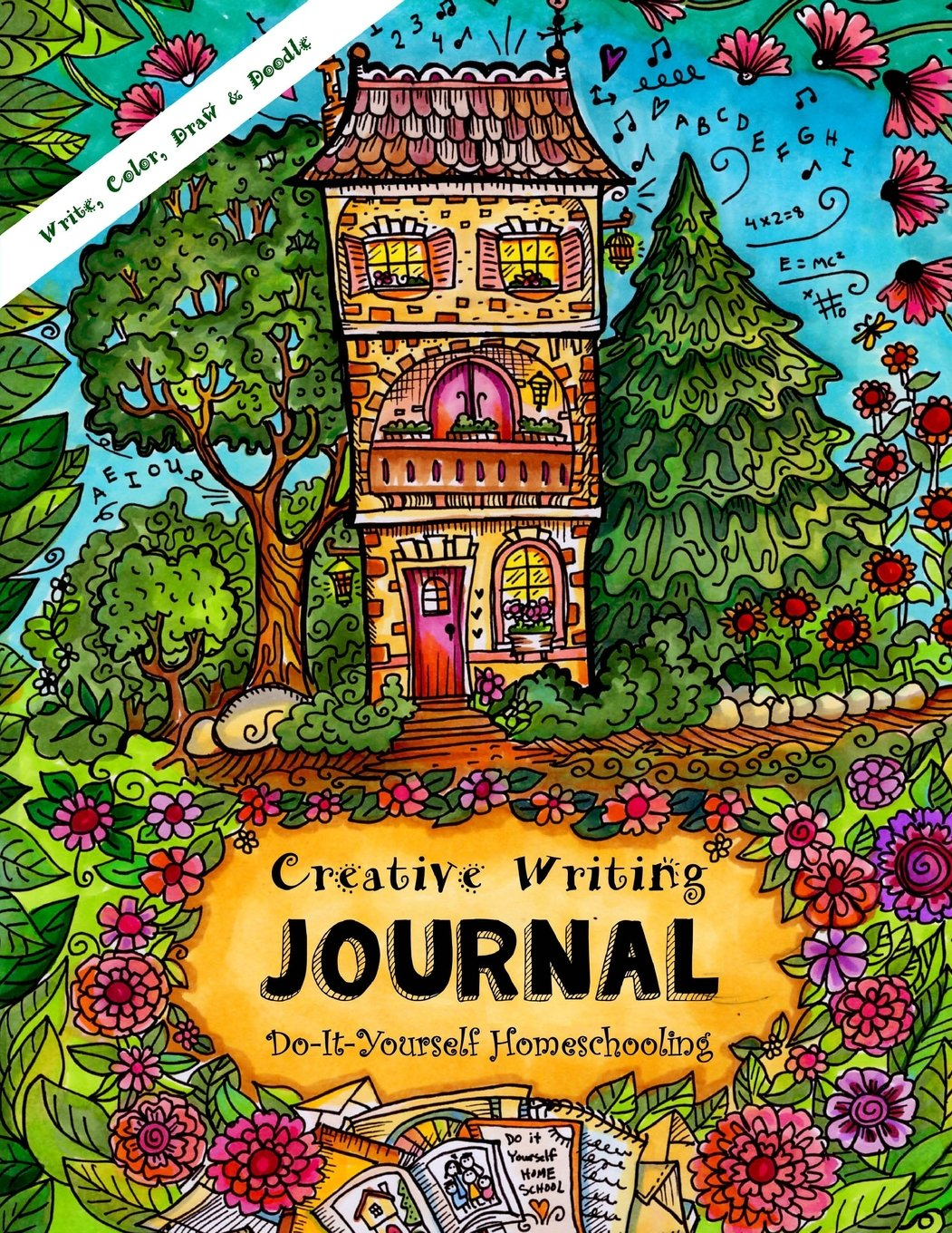 Creative writing journal write your own story color draw creative writing journal write your own story color draw doodle do it yourself homeschooling girls ages 9 and up sarah janisse brown solutioingenieria Gallery