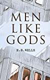 Men Like Gods: Dystopian Sci-Fi Novel (English Edition)