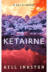 Ketairne - A Science Fiction Thriller Short Kindle Edition