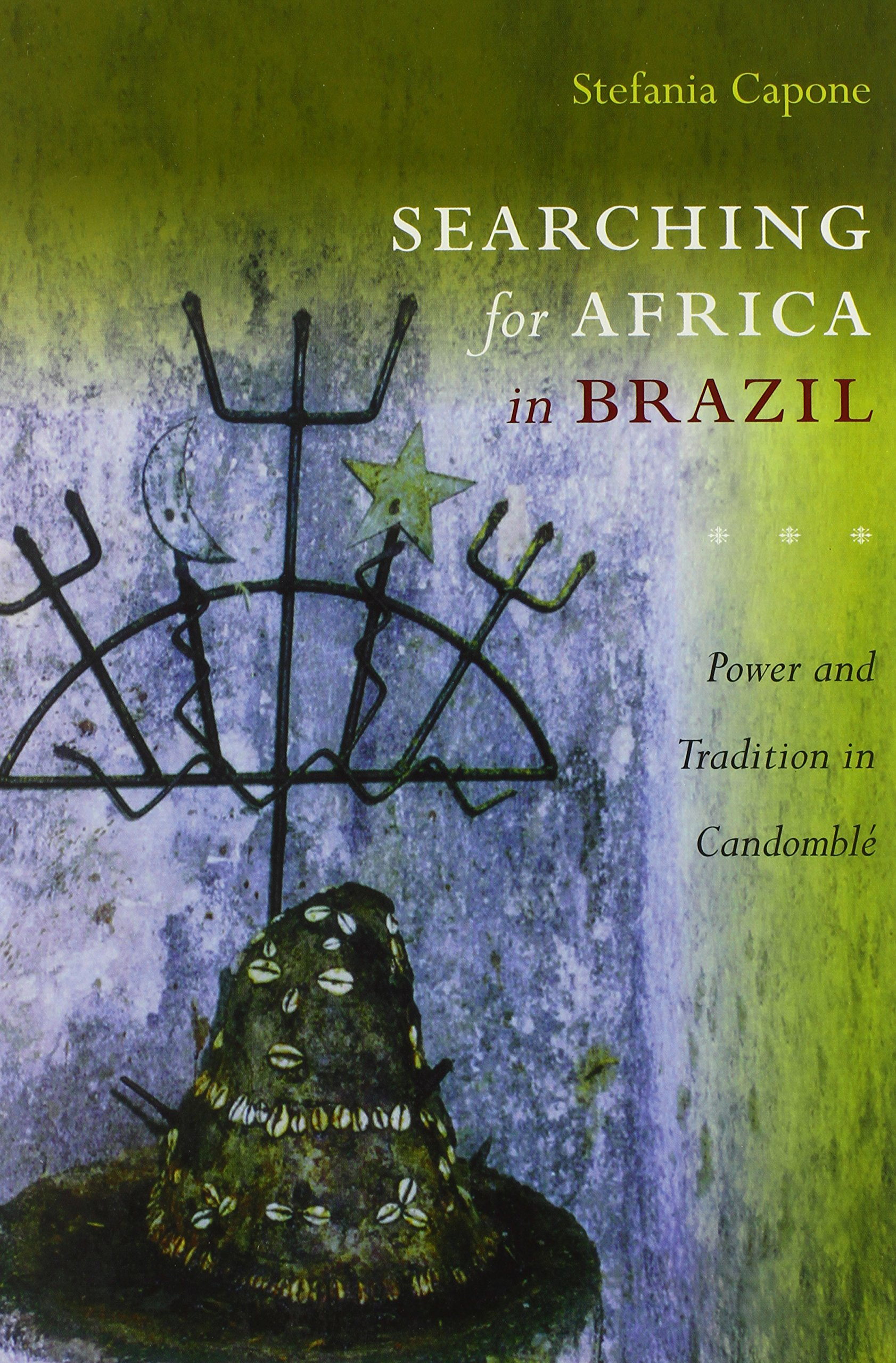 Searching for Africa in Brazil: Power and Tradition in