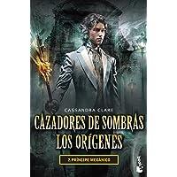 CAZADORES DE SOMBRAS LOS ORÍGENES 2. PRÍNCIPE MECÁNICO