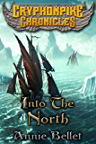 Into the North (The Gryphonpike Chronicles Book 6)