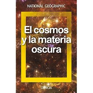 Los clientes que compraron este producto también compraron. El cosmos y la  materia oscura (NATGEO CIENCIAS) d47f1efbcff
