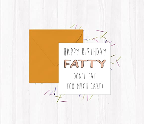 Happy birthday fatty dont eat too much cake funny rude happy birthday fatty dont eat too much cake funny rude m4hsunfo