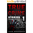 True Crime Stories: 12 Shocking True Crime Murder Cases (True Crime Anthology)