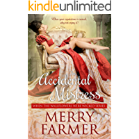 The Accidental Mistress (When the Wallflowers were Wicked Book 1)