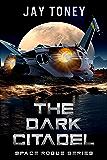 The Dark Citadel (Space Rogue Book 8)