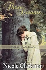 These Dreams: A Pride and Prejudice Variation
