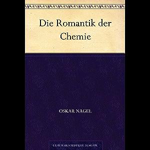 Die Romantik der Chemie (German Edition)