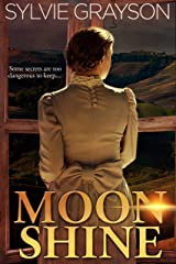 Moon Shine: Some secrets are too dangerous to keep... Kindle Edition