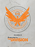 The World of Tom Clancy's The Division (English Edition)