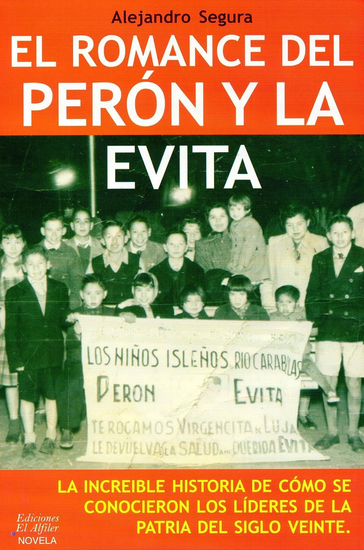 El romance del Perón y la Evita eBook: Alejandro Segura: Amazon.es ...