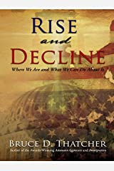 Rise and Decline: Where We Are and What We Can Do About It Kindle Edition
