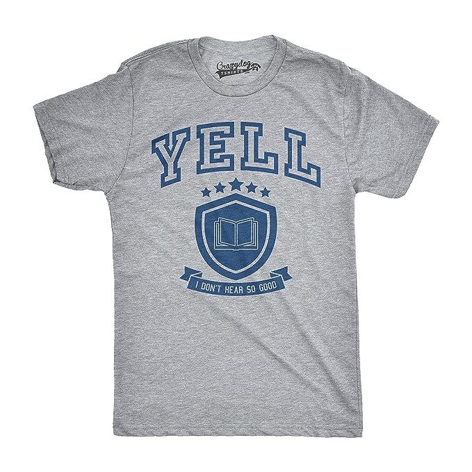 80330260d740d Amazon.com: Mens Yell University Cant Hear Funny T Shirts Hilarious ...