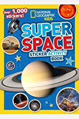 National Geographic Kids Super Space Sticker Activity Book: Over 1,000 Stickers! Paperback