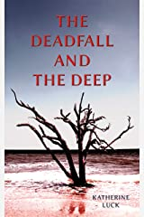 The Deadfall and the Deep Kindle Edition