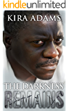 The Darkness Remains: Darkness Falls Series, Book Three