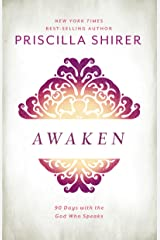 Awaken: 90 Days with the God Who Speaks Kindle Edition