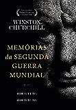 Memórias da Segunda Guerra Mundial - edição condensada: Vol 01 (1919 - 1941) e vol 02 (1941 - 1945)