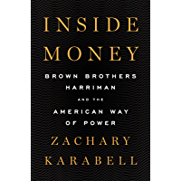 Inside Money: Brown Brothers Harriman and the American Way of Power (English Edition)