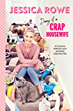 Diary of a Crap Housewife: It's time to embrace your perfectly imperfect life