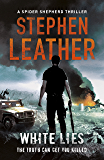 White Lies: The 11th Spider Shepherd Thriller (Dan Shepherd series)