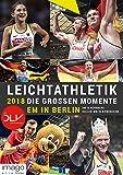 Leichtathletik 2018 - Die großen Momente: EM in Berlin   DM in Nürnberg   Hallen-WM in Birmingham