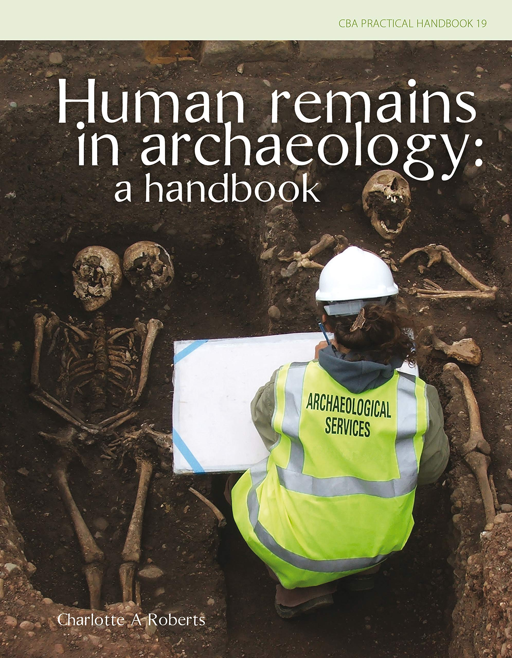 A Handbook Human Remains in Archaeology