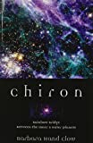 Chiron: Rainbow Bridge Between the Inner & Outer Planets (Llewellyn's Modern Astrology Library)
