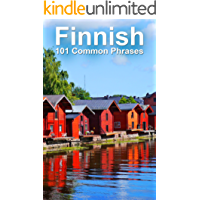 Finnish: 101 Common Phrases (English Edition)