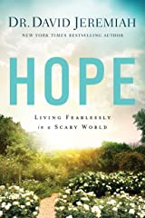 Hope: Living Fearlessly in a Scary World Kindle Edition