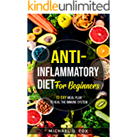 Anti-Inflammatory Diet for Beginners: 10-Day Meal Plan to Heal the Immune System with Easy Recipe Cookbook for Two in 30…