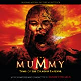 The Mummy: Tomb Of The Dragon Emperor (Original Motion Picture Soundtrack)