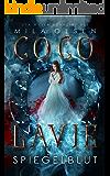 Coco Lavie - Spiegelblut: Vampirroman (Coco und Damontez 1)