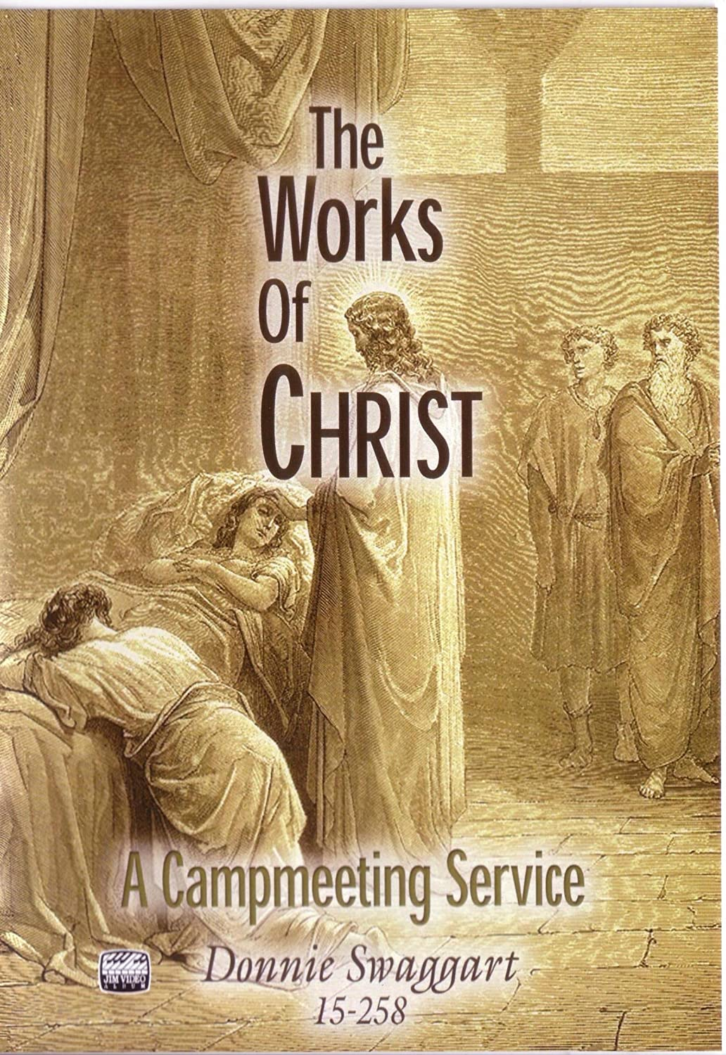 The Works of Christ: Amazon co uk: Donnie Swaggart: DVD & Blu-ray