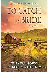 To Catch a Bride (A Montana Brides Romance) Kindle Edition